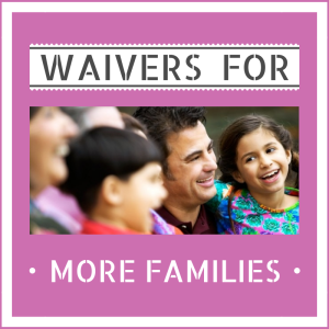 Waivers for More Families